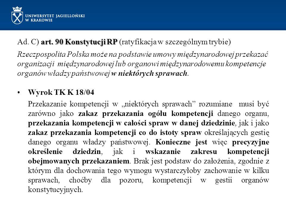 Ad. C) art. 90 Konstytucji RP (ratyfikacja w szczególnym trybie)