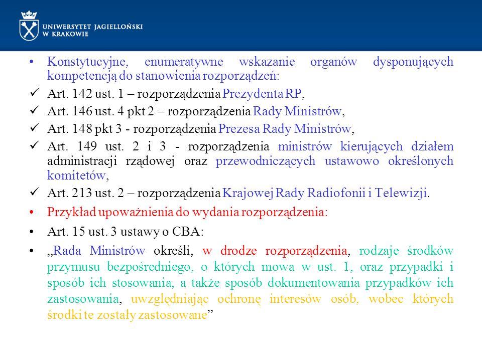 Konstytucyjne, enumeratywne wskazanie organów dysponujących kompetencją do stanowienia rozporządzeń: