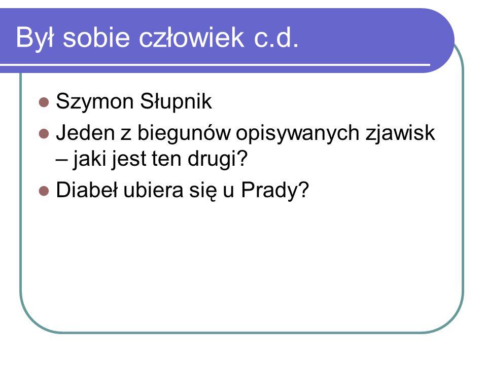 Był sobie człowiek c.d. Szymon Słupnik