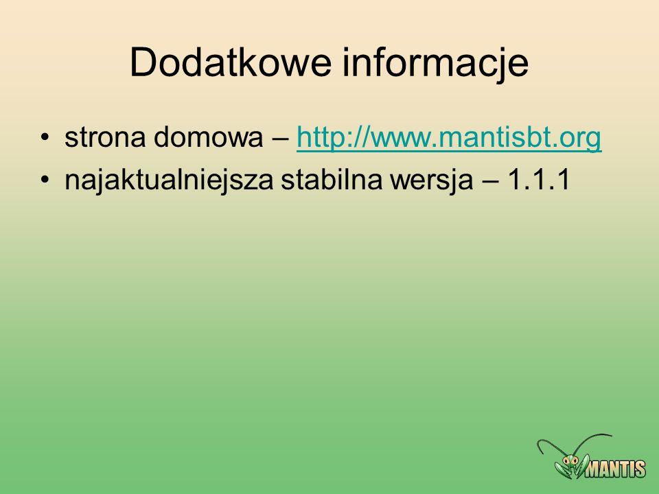 Dodatkowe informacje strona domowa – http://www.mantisbt.org