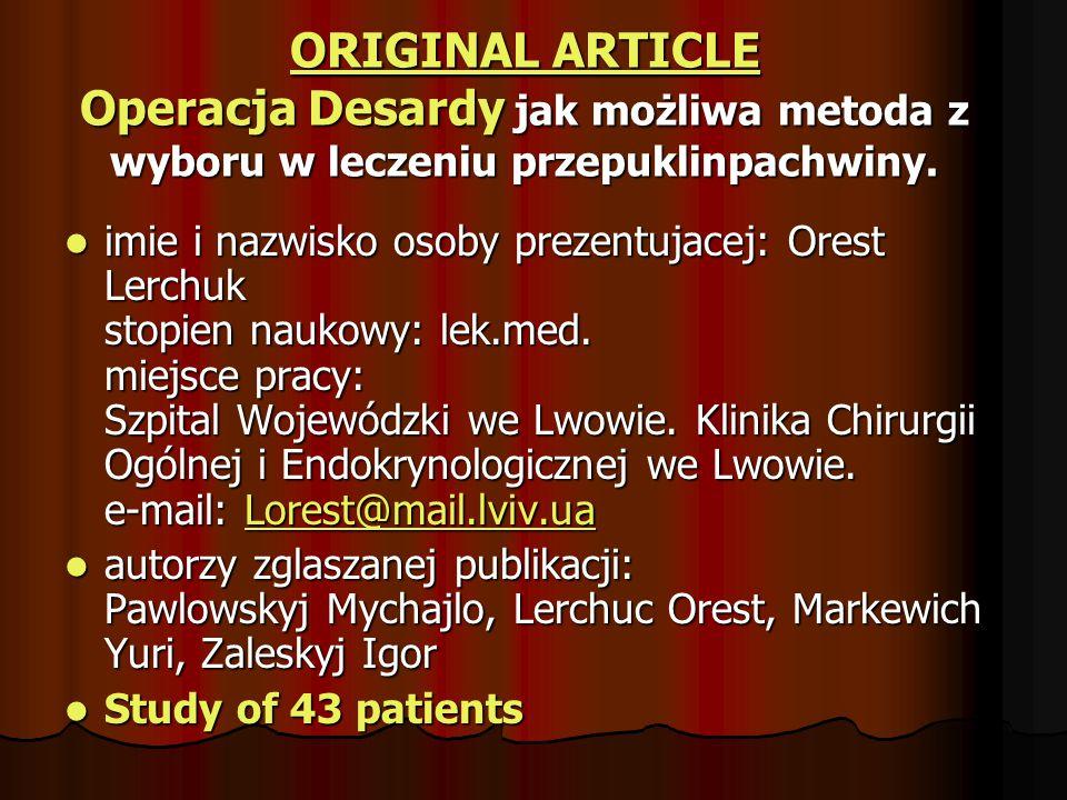 ORIGINAL ARTICLE Operacja Desardy jak możliwa metoda z wyboru w leczeniu przepuklinpachwiny.