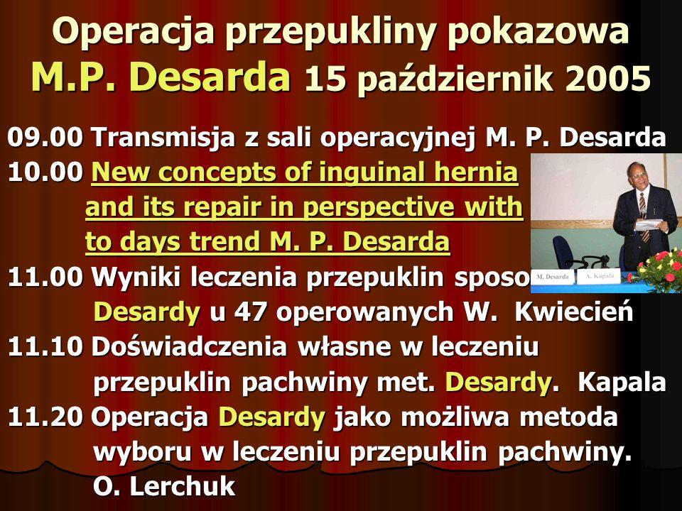 Operacja przepukliny pokazowa M.P. Desarda 15 październik 2005