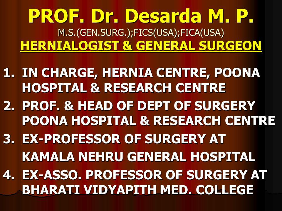 PROF. Dr. Desarda M. P. M. S. (GEN. SURG