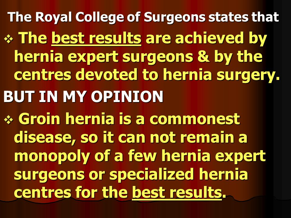 The Royal College of Surgeons states that