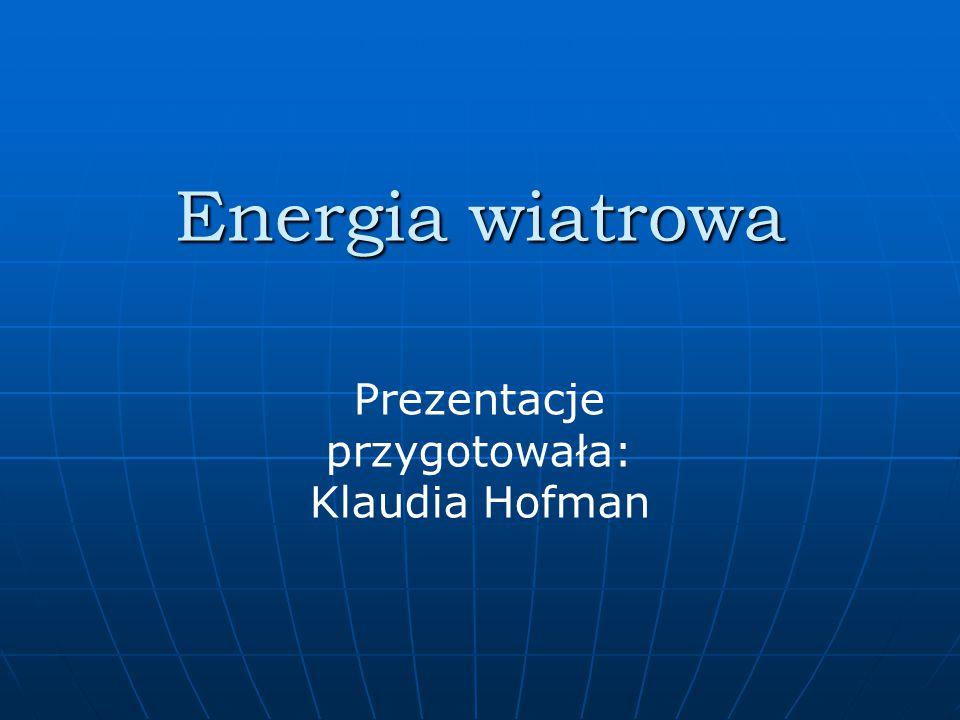 Prezentacje przygotowała: Klaudia Hofman