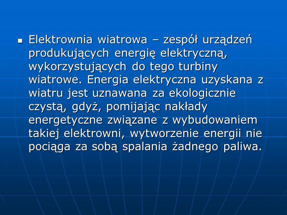 Elektrownia wiatrowa – zespół urządzeń produkujących energię elektryczną, wykorzystujących do tego turbiny wiatrowe.