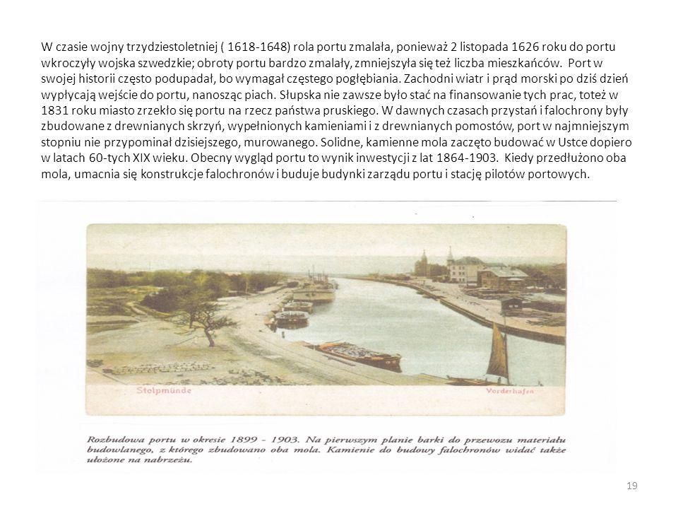 W czasie wojny trzydziestoletniej ( 1618-1648) rola portu zmalała, ponieważ 2 listopada 1626 roku do portu wkroczyły wojska szwedzkie; obroty portu bardzo zmalały, zmniejszyła się też liczba mieszkańców.