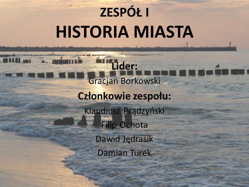 ZESPÓŁ I HISTORIA MIASTA