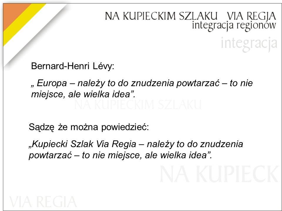 """Bernard-Henri Lévy: """" Europa – należy to do znudzenia powtarzać – to nie miejsce, ale wielka idea ."""