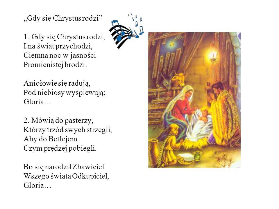 """""""Gdy się Chrystus rodzi 1"""