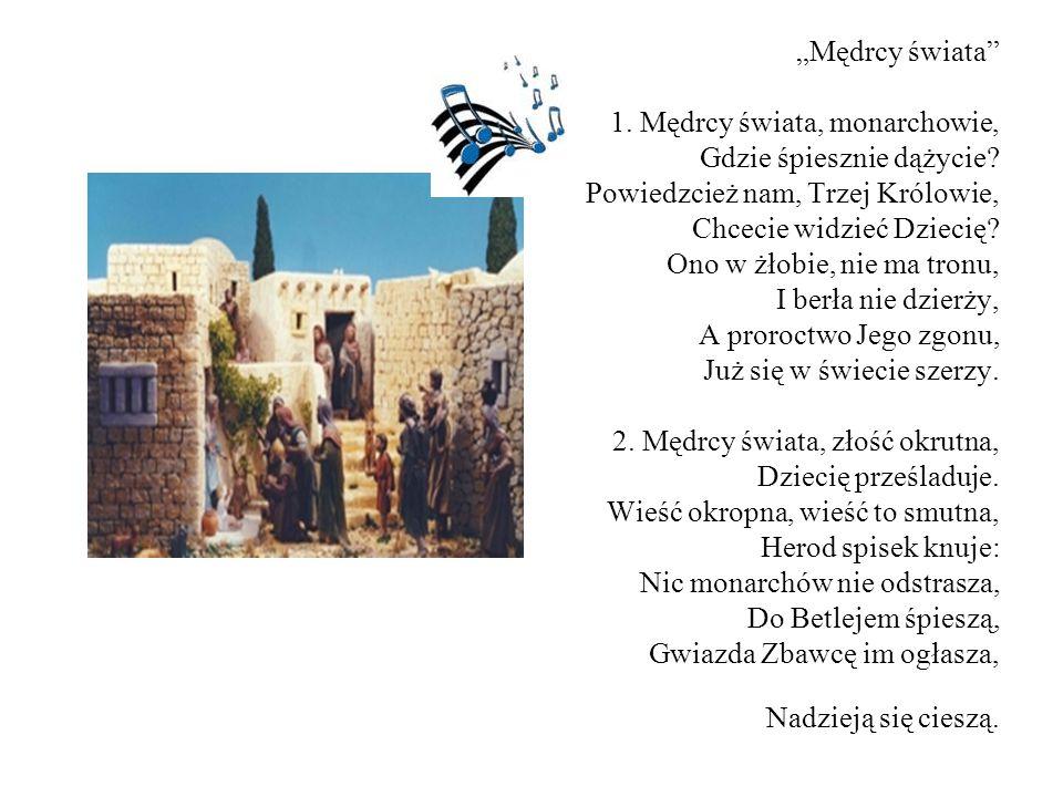 """""""Mędrcy świata 1. Mędrcy świata, monarchowie, Gdzie śpiesznie dążycie"""