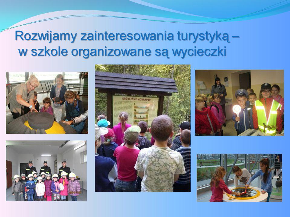 Rozwijamy zainteresowania turystyką – w szkole organizowane są wycieczki