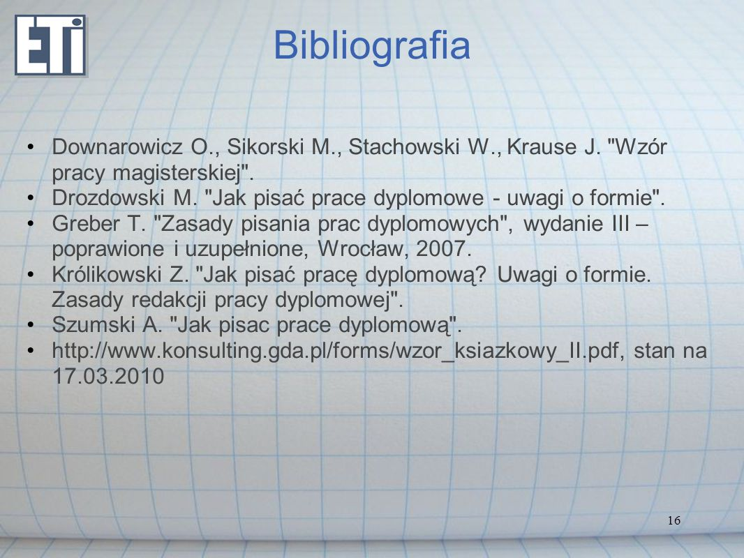 Bibliografia Downarowicz O., Sikorski M., Stachowski W., Krause J. Wzór pracy magisterskiej .