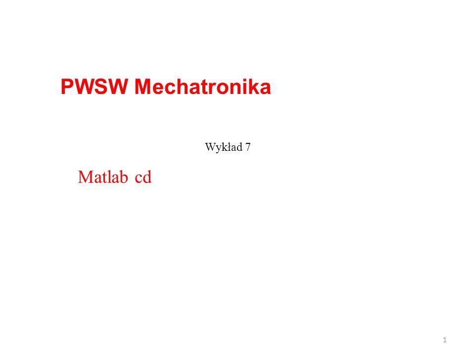 PWSW Mechatronika Wykład 7 Matlab cd
