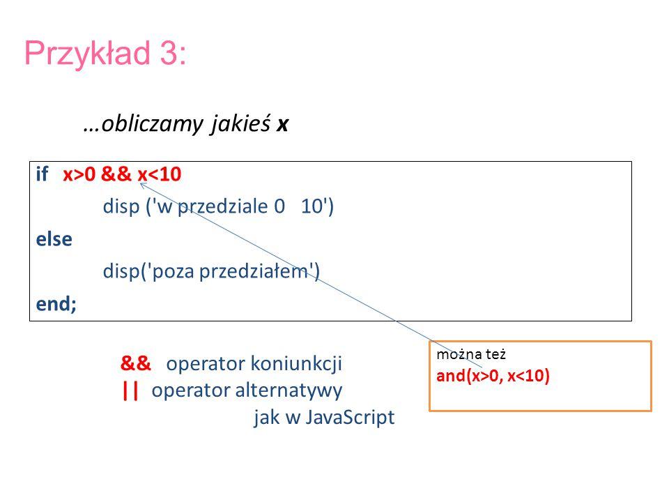 Przykład 3: …obliczamy jakieś x if x>0 && x<10