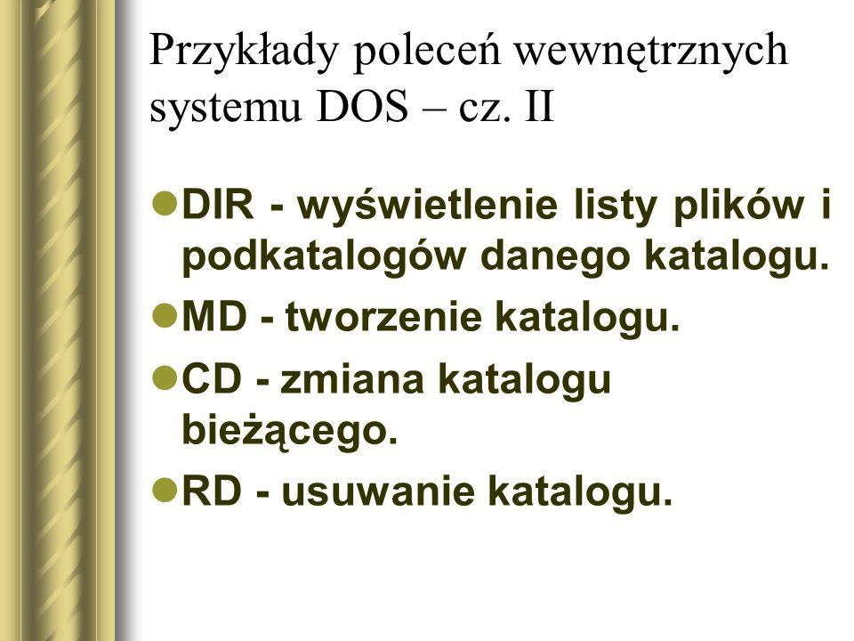 Przykłady poleceń wewnętrznych systemu DOS – cz. II