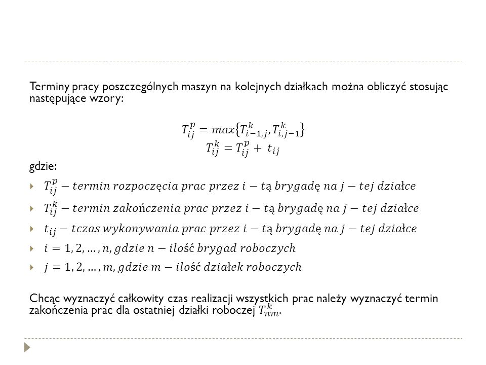 Terminy pracy poszczególnych maszyn na kolejnych działkach można obliczyć stosując następujące wzory: