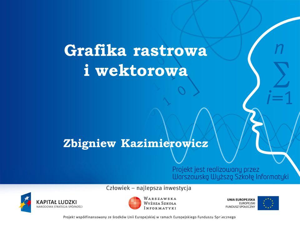 Grafika rastrowa i wektorowa Zbigniew Kazimierowicz