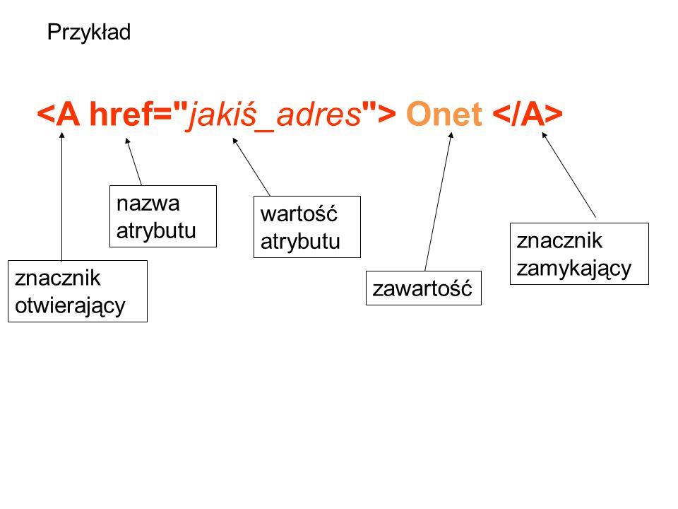 <A href= jakiś_adres > Onet </A>