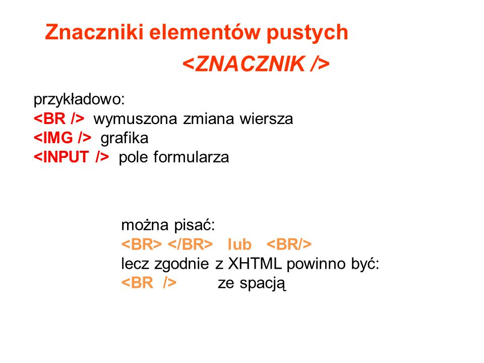 Znaczniki elementów pustych <ZNACZNIK />