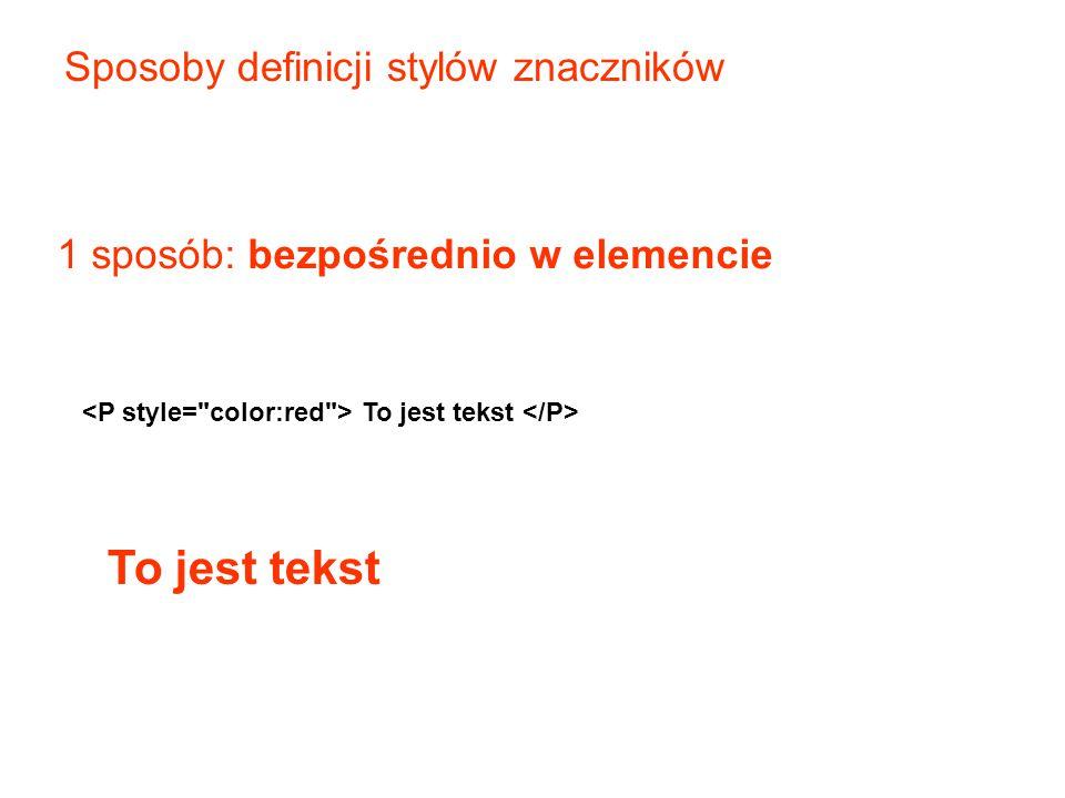 To jest tekst Sposoby definicji stylów znaczników