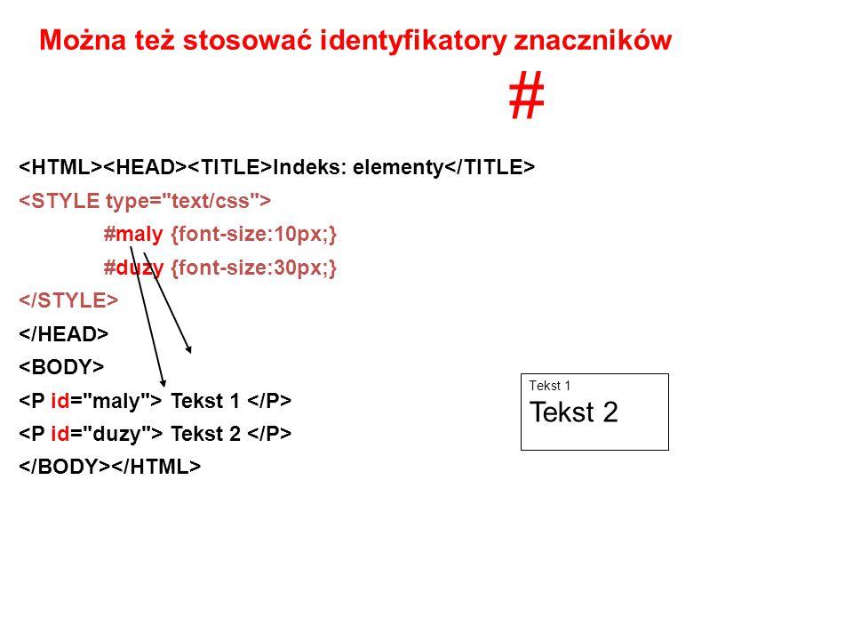 # Można też stosować identyfikatory znaczników Tekst 2