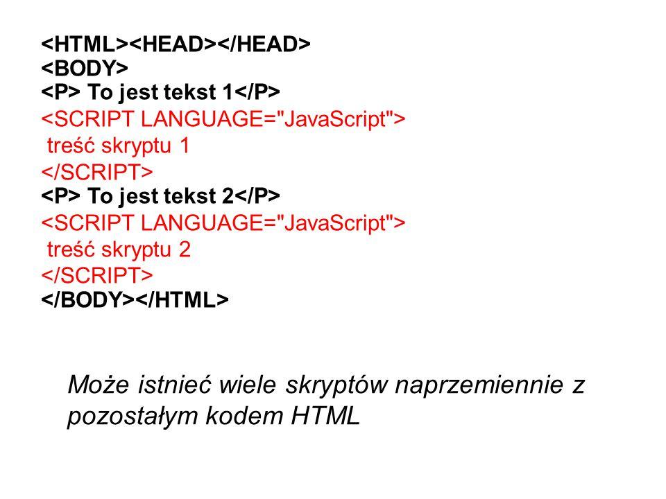 Może istnieć wiele skryptów naprzemiennie z pozostałym kodem HTML