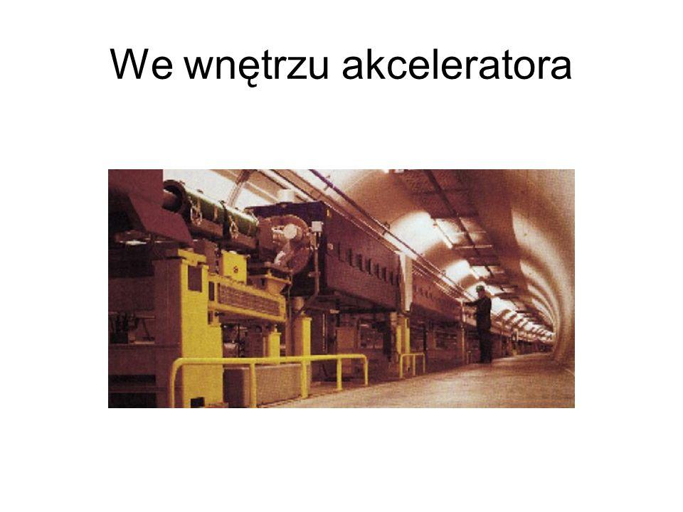 We wnętrzu akceleratora