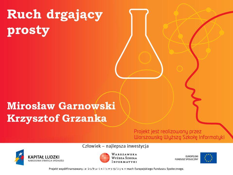 Ruch drgający prosty Mirosław Garnowski Krzysztof Grzanka