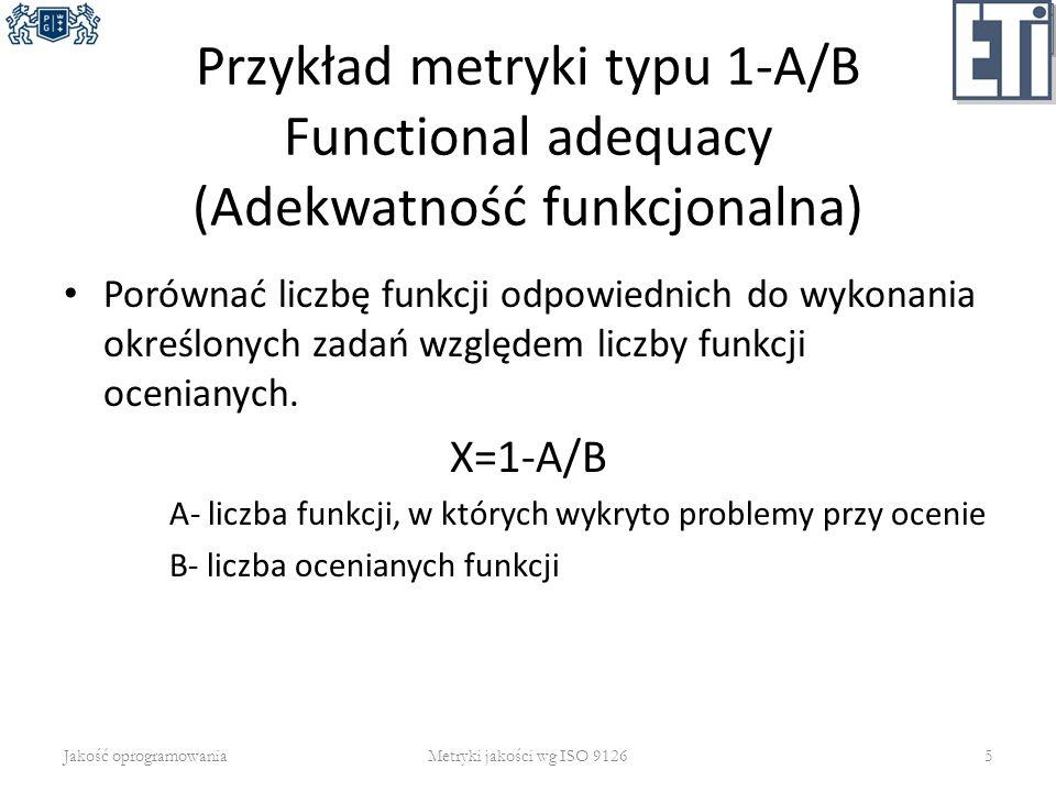 Przykład metryki typu 1-A/B Functional adequacy (Adekwatność funkcjonalna)