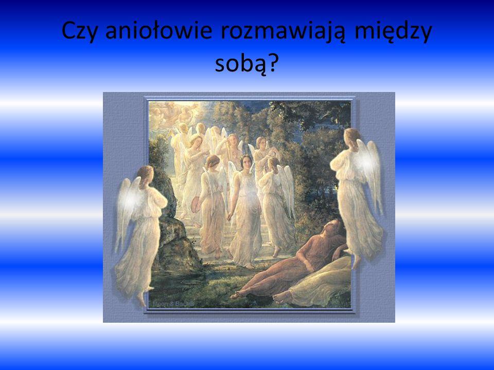 Czy aniołowie rozmawiają między sobą