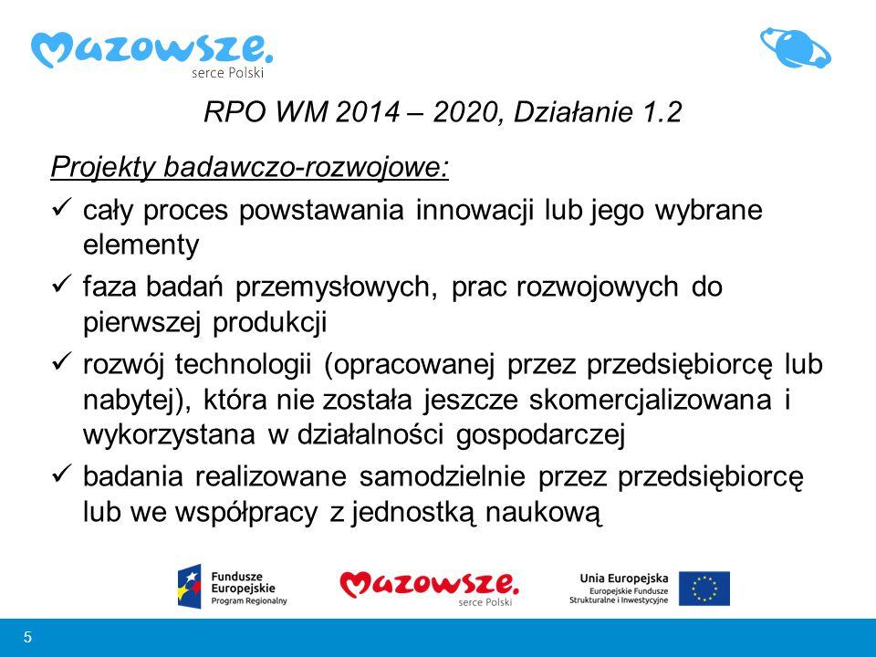 RPO WM 2014 – 2020, Działanie 1.2 Projekty badawczo-rozwojowe: cały proces powstawania innowacji lub jego wybrane elementy.