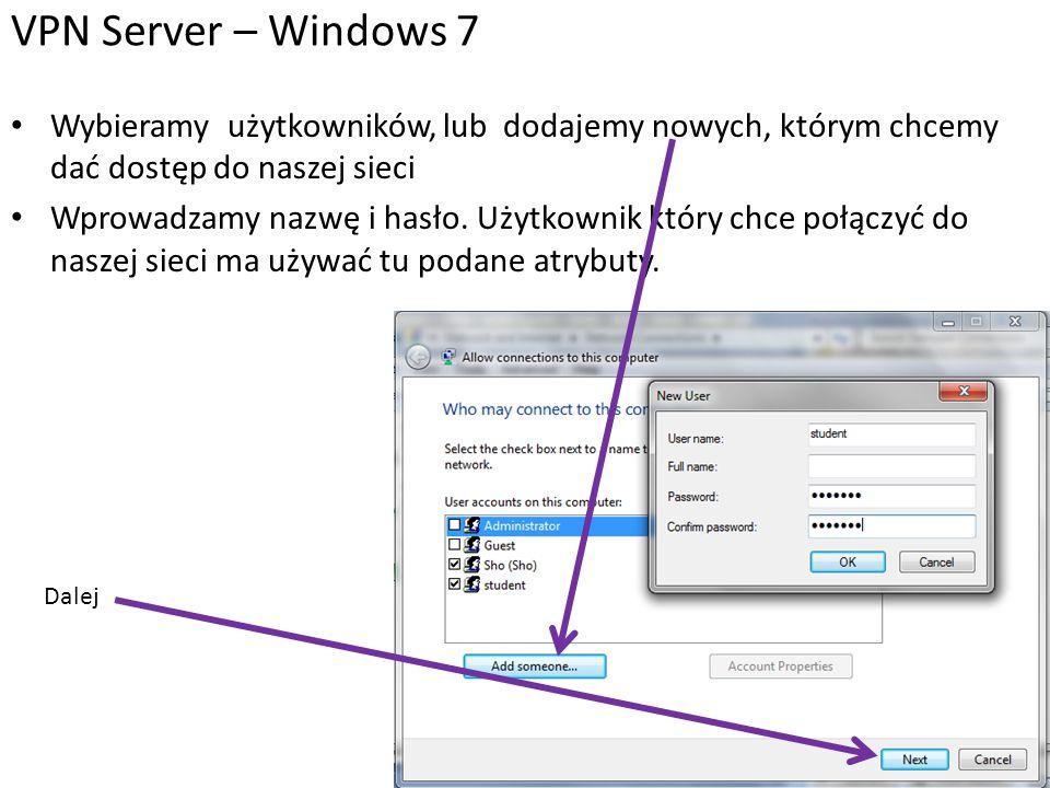 VPN Server – Windows 7 Wybieramy użytkowników, lub dodajemy nowych, którym chcemy dać dostęp do naszej sieci.