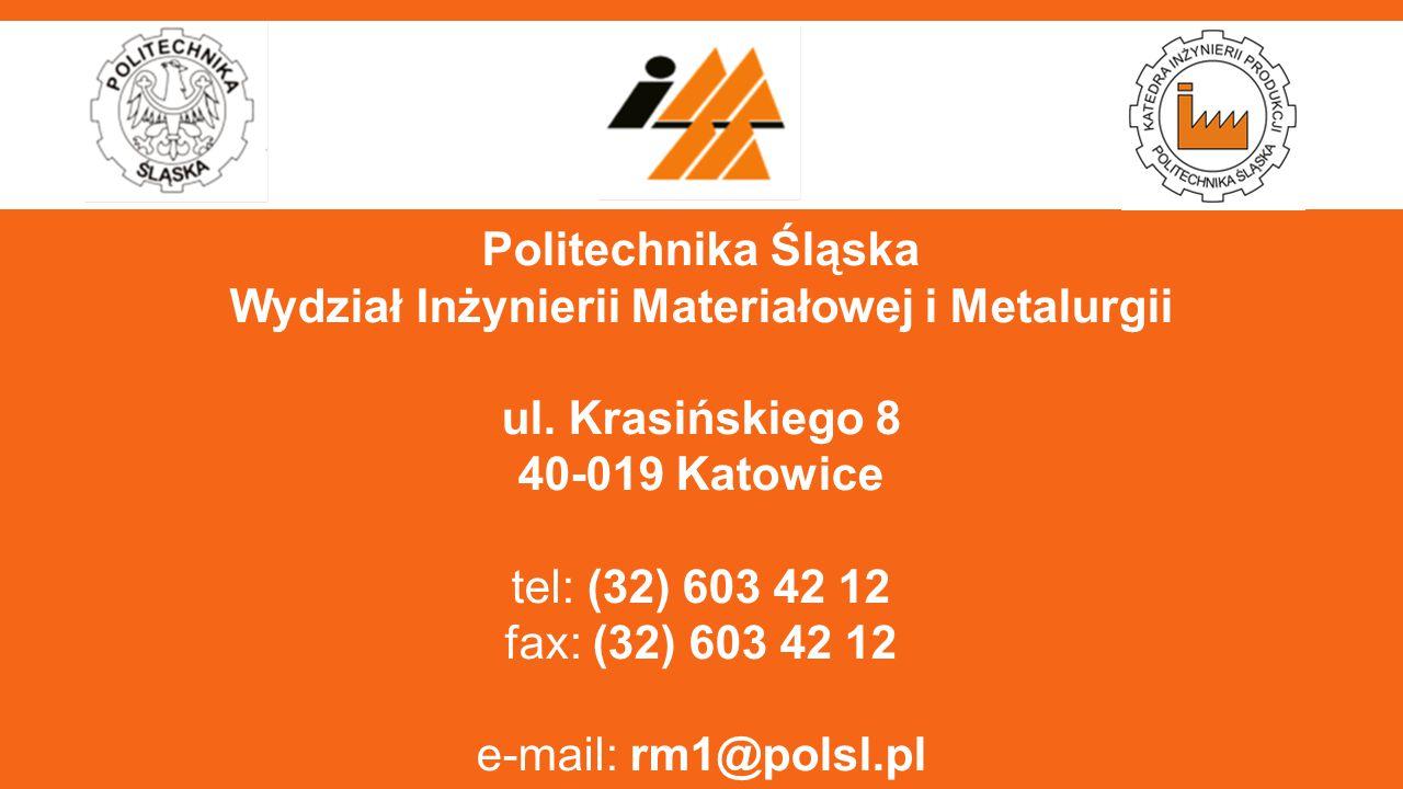 Politechnika Śląska Wydział Inżynierii Materiałowej i Metalurgii