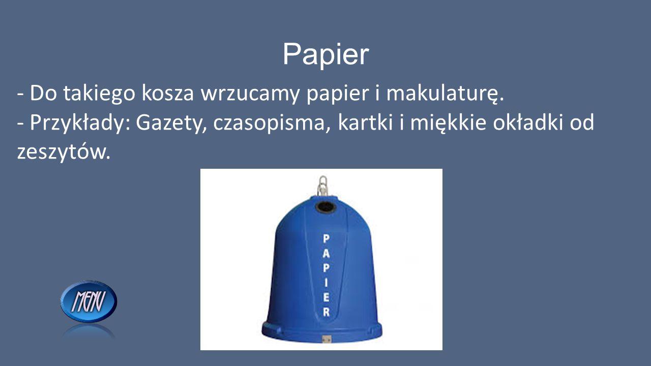 Papier - Do takiego kosza wrzucamy papier i makulaturę.