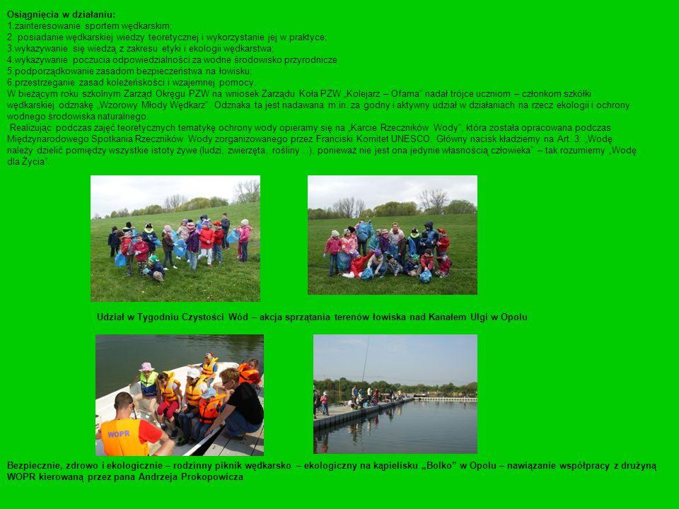 Osiągnięcia w działaniu: 1. zainteresowanie sportem wędkarskim; 2