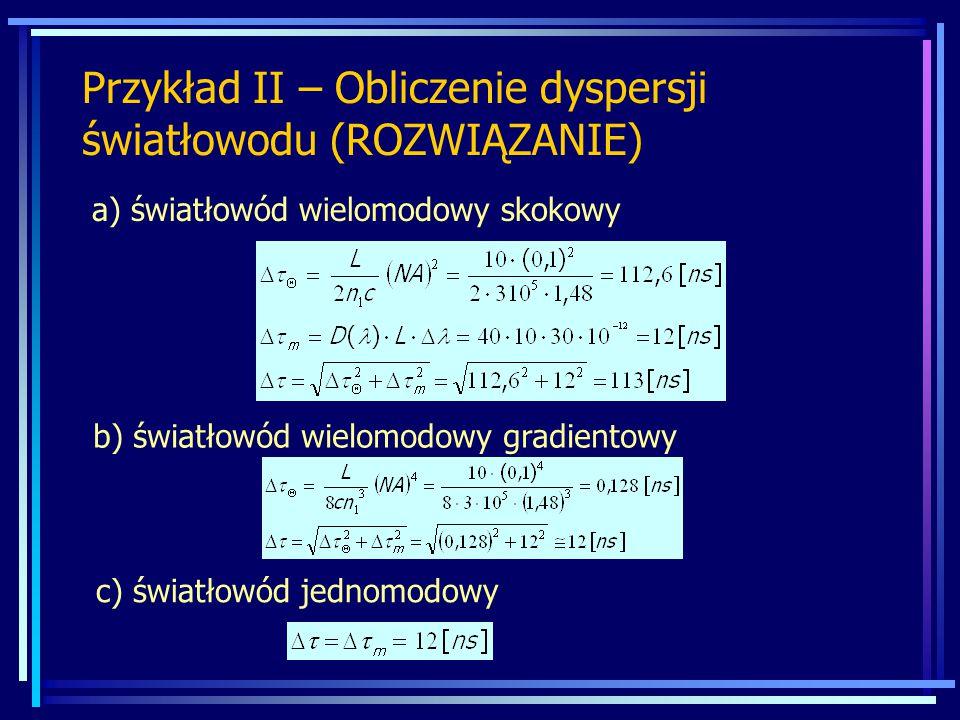 Przykład II – Obliczenie dyspersji światłowodu (ROZWIĄZANIE)