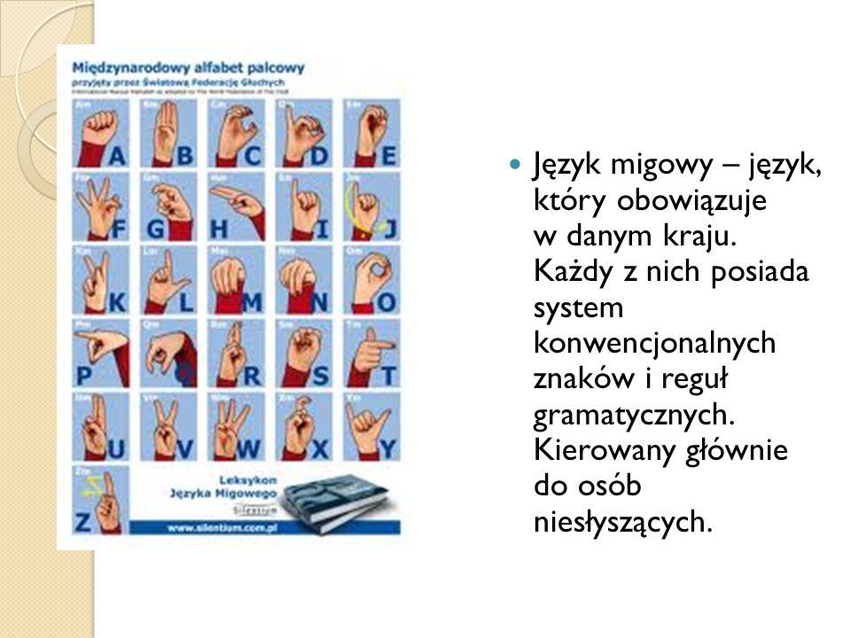 Język migowy – język, który obowiązuje w danym kraju