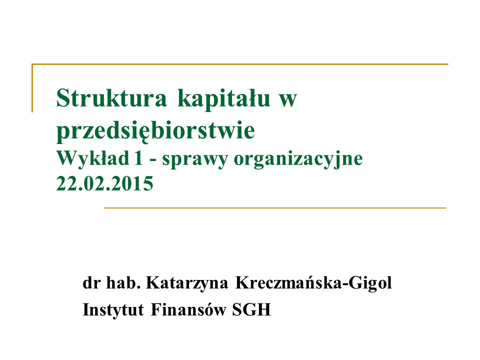 dr hab. Katarzyna Kreczmańska-Gigol Instytut Finansów SGH