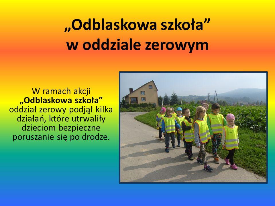 """""""Odblaskowa szkoła w oddziale zerowym"""