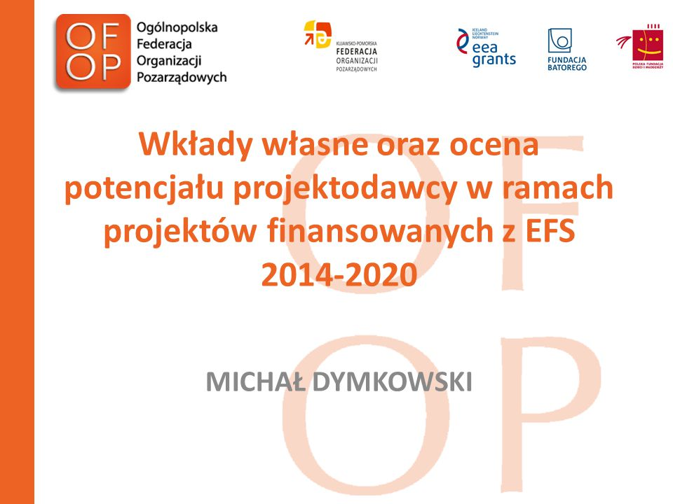 Wkłady własne oraz ocena potencjału projektodawcy w ramach projektów finansowanych z EFS 2014-2020