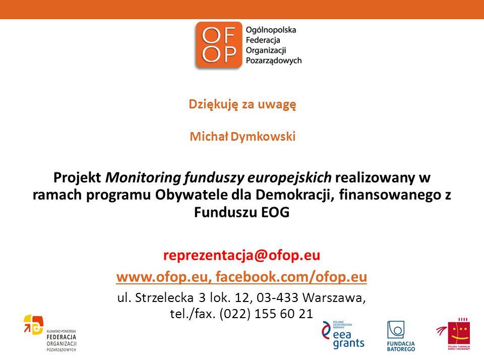 Dziękuję za uwagę Michał Dymkowski www.ofop.eu, facebook.com/ofop.eu