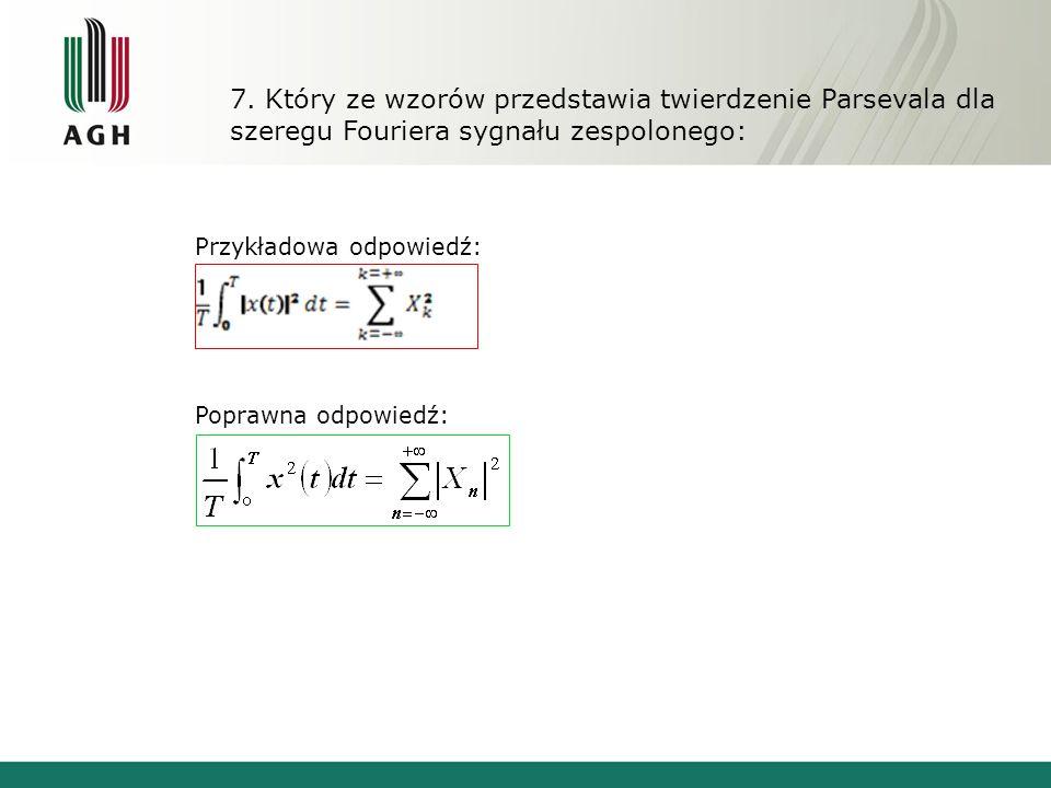 7. Który ze wzorów przedstawia twierdzenie Parsevala dla szeregu Fouriera sygnału zespolonego: