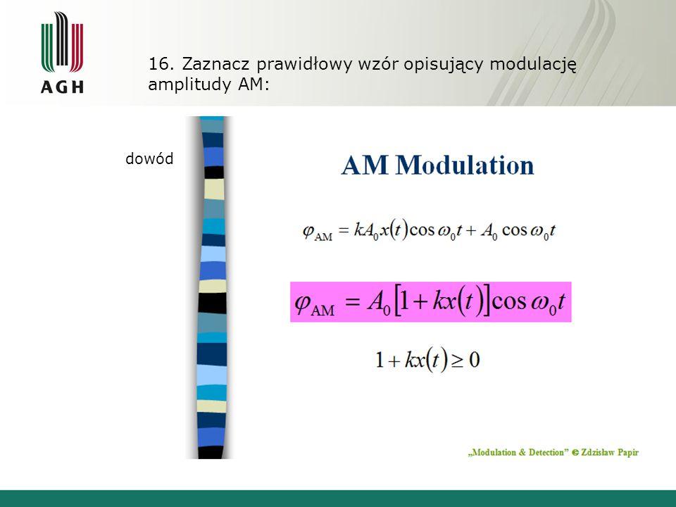 16. Zaznacz prawidłowy wzór opisujący modulację amplitudy AM: