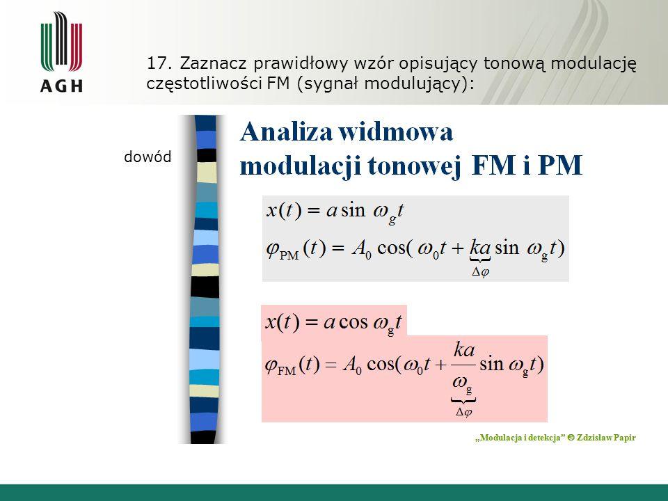17. Zaznacz prawidłowy wzór opisujący tonową modulację częstotliwości FM (sygnał modulujący):
