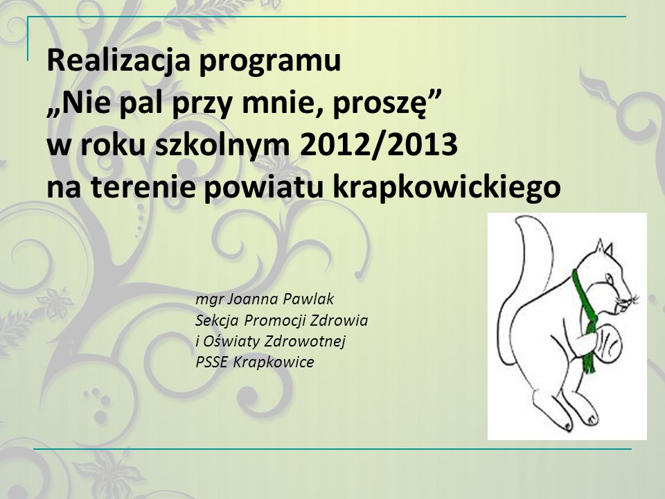 """Realizacja programu """"Nie pal przy mnie, proszę w roku szkolnym 2012/2013 na terenie powiatu krapkowickiego"""