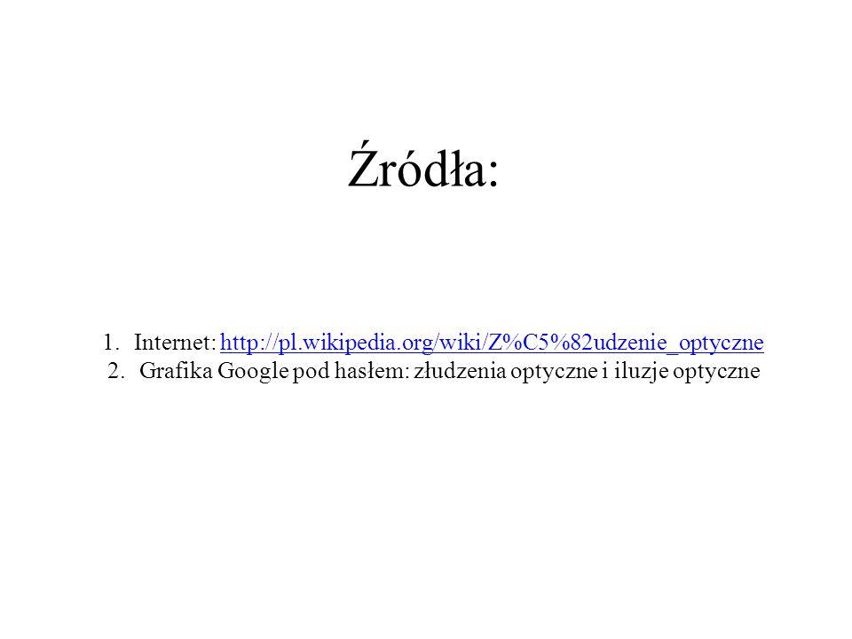 Źródła: Internet: http://pl.wikipedia.org/wiki/Z%C5%82udzenie_optyczne