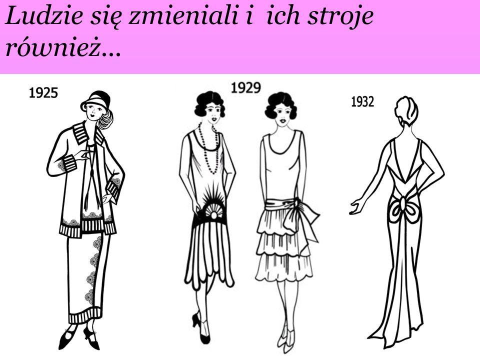 Ludzie się zmieniali i ich stroje również...