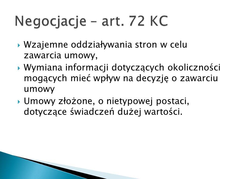 Negocjacje – art. 72 KC Wzajemne oddziaływania stron w celu zawarcia umowy,