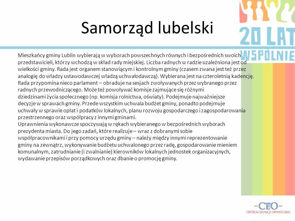 Samorząd lubelski Mieszkańcy gminy Lublin wybierają w wyborach powszechnych równych i bezpośrednich swoich.